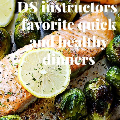 DS instructors favorite quickand healthy dinners.jpg
