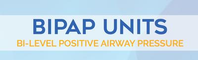 BIPAP Units - BIPAP Machine Instructions