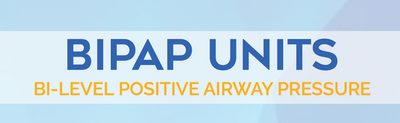 BIPAP Units - BIPAP Machine Instructions