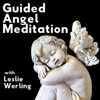 Guided Angel Meditation with Leslie Werling