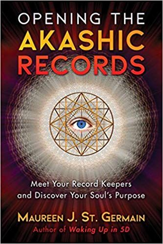 Opening the Akashic Records Maureen St. Germain