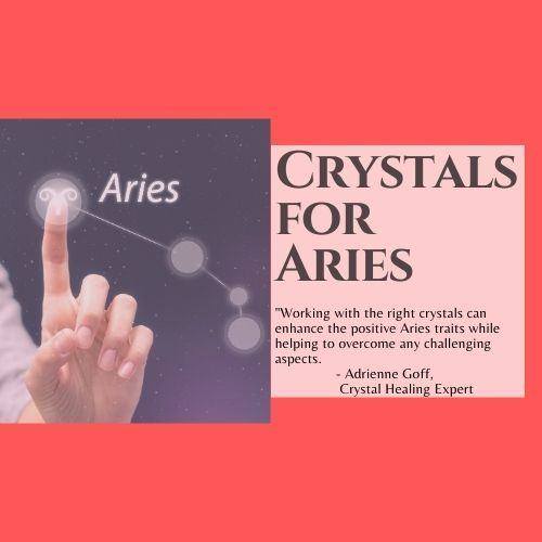 Crystals for the Fire Sign Aries