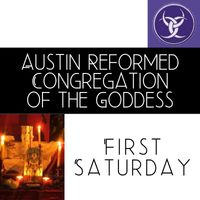 First Saturday Austin Congregation of the Goddess