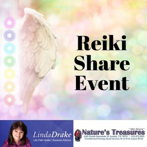 Reiki Share Event hosted by Natures Treasures Texas and Linda Drake