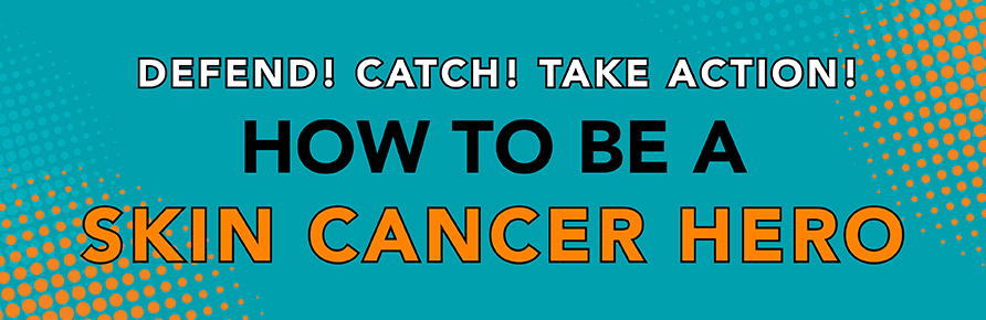 be-a-skin-cancer-hero-landing-page-banner.jpg