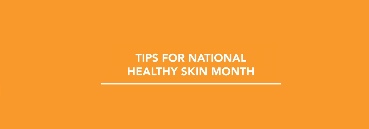 national-healthy-skin-month-infographic (4).jpg