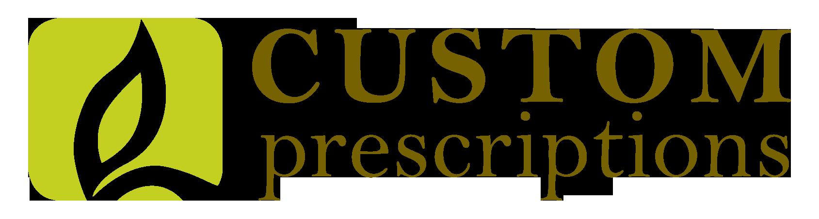Custom Prescriptions