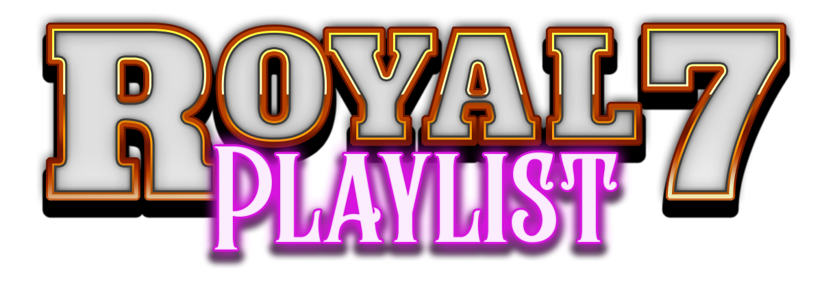 Royal 7 Playlist