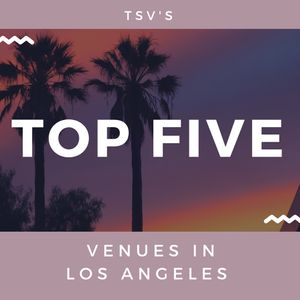 Blog Cover with sunset and palm trees for TSV's Top Five Venues in Los Angeles