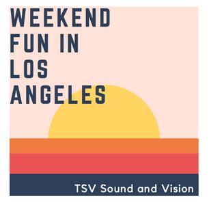 Weekend Fun In Los Angeles