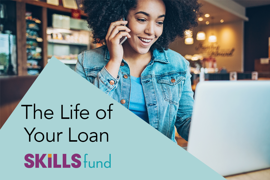 The Life Of Your Skills Fund Loan.png
