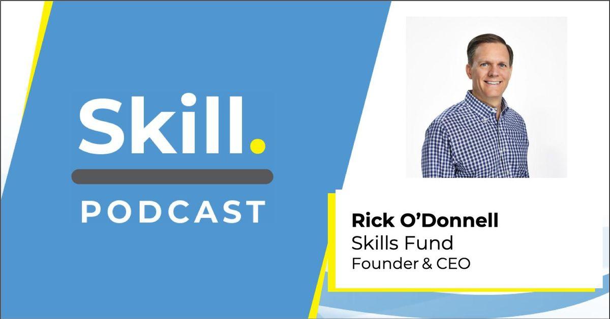 Skill-podcast-rick-skills-fund.jpeg