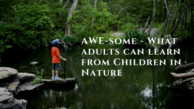 AWE-some - What adults can learn from children in nature.png