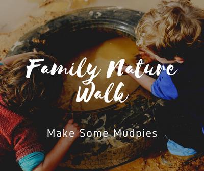 Family Nature Walk _ Mudpies.png