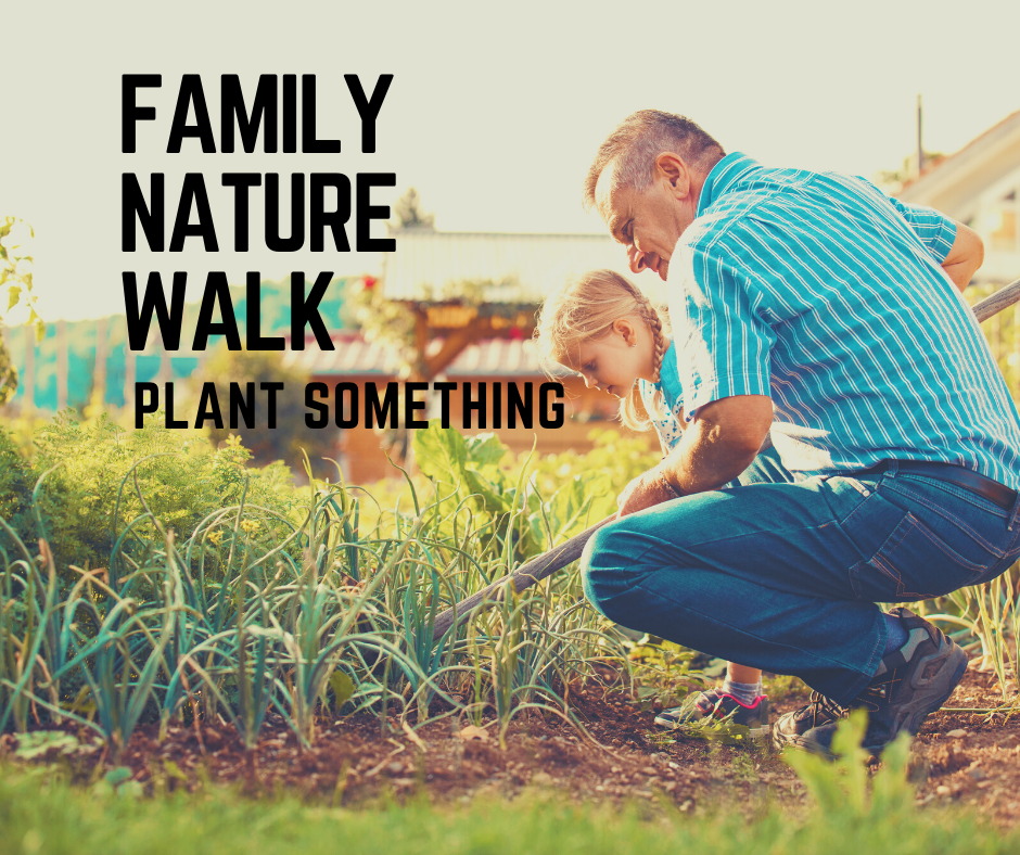 Family Nature Walk_ Plant Something.png