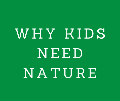 Why kids need nature.png