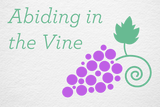 Abiding in the Vine Web Image.png