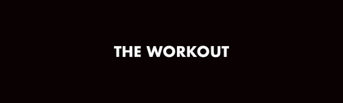 THE WORK OUT.png