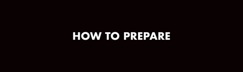 HOW TO PREPARE.png