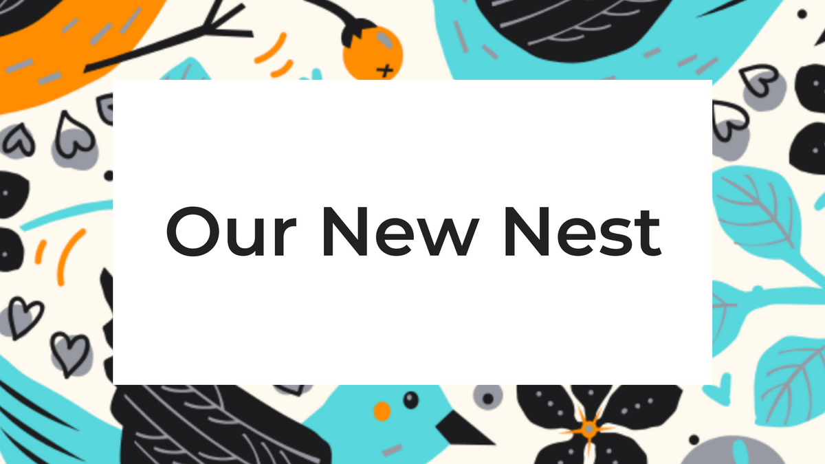 Our New Nest.png