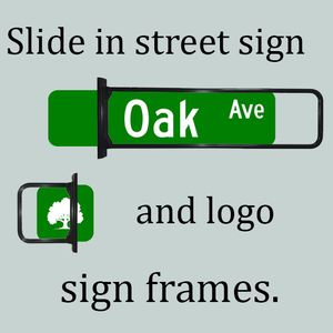 Slide in frame for street and logo signs