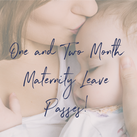 One and Two Month Maternity Leave Passes!.png