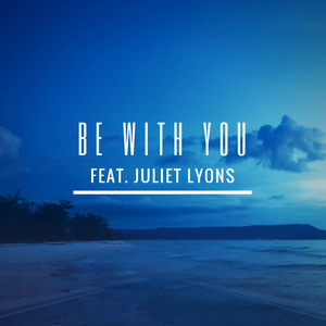 Be with You (feat. Juliet Lyons).png