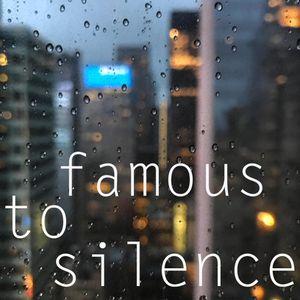 famous to silence album art.jpg