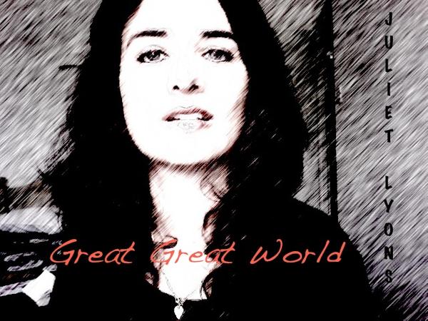 Great Great World Juliet Lyons.jpg