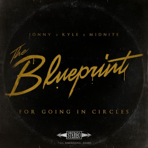 Jonny x Kyle x Midnite - The Blueprint for Going in Circles -  Album Cover.jpg