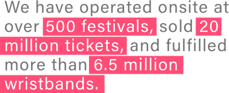 """We have operated onsite at over 500 festivals"""
