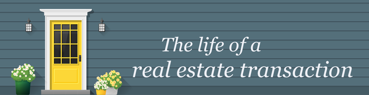 The Life of a Real Estate Transaction Banner.png