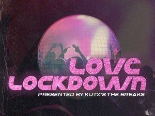 KUTX's The Breaks Presents: 2nd Annual Love Lockdown
