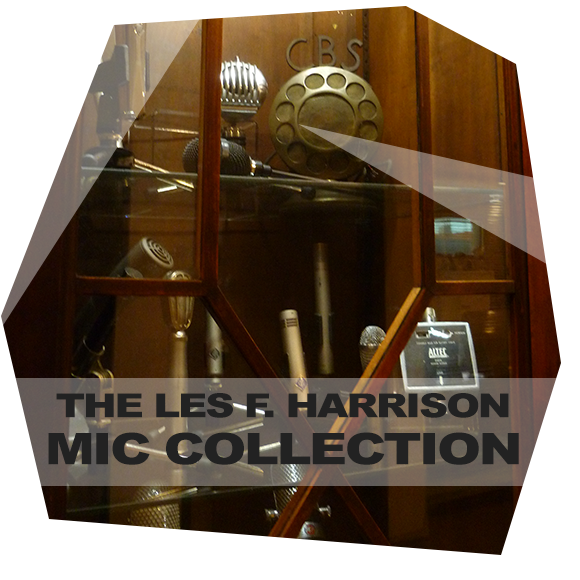 The Les F. Harrison Mic Collection at Hollywood Sound Systems