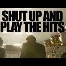 Movie Night: Shut Up and Play the Hits - NO COVER
