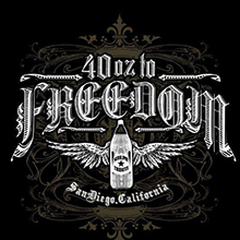 40 oz to Freedom - NO COVER UNTIL 10PM