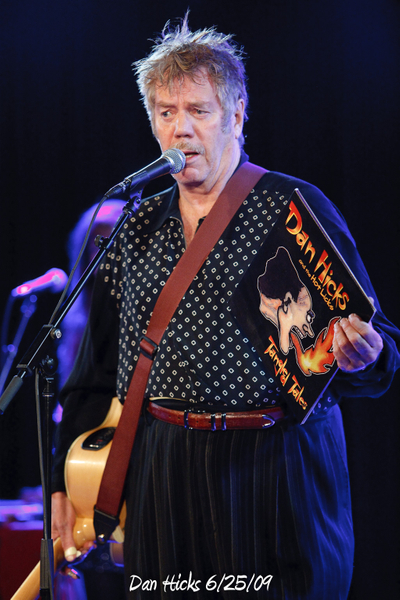 Dan Hicks 6/25/09