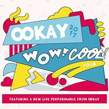 OOKAY: WOW! COOL! TOUR