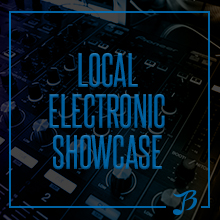 Local Electronic Showcase - NO COVER