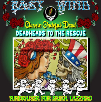 Easy Wind - Dead Heads to the Rescue a Fundraiser for Erika Lazzaro