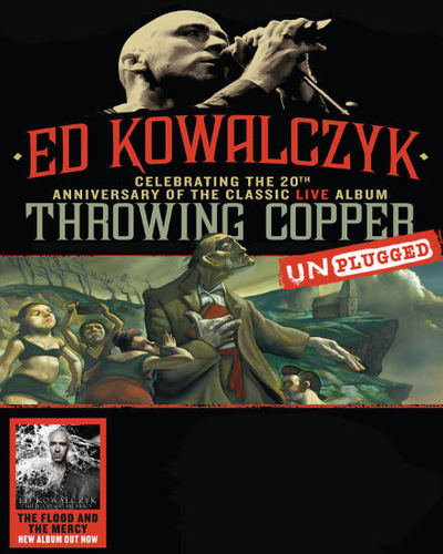Ed Kowalczyk: Throwing Copper Unplugged - 20th Anniversary Celebration