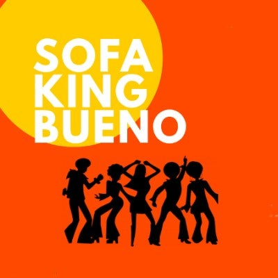 Sofa King Bueno Happy Hour