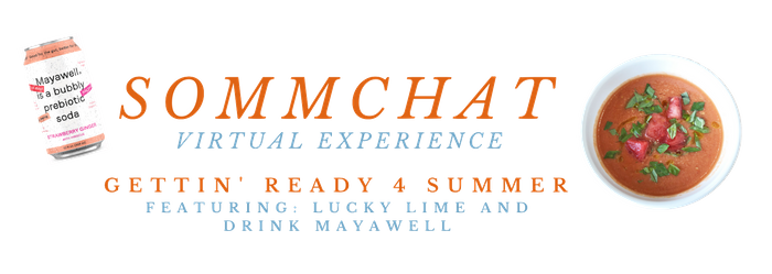 SommChat presents EAT LUCKY LIME and MAYAWELL