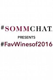 #FavWines of 2016 Special Edition #SommChat