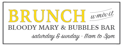Weekend Brunch, Bloody Mary & Bubbles Bar