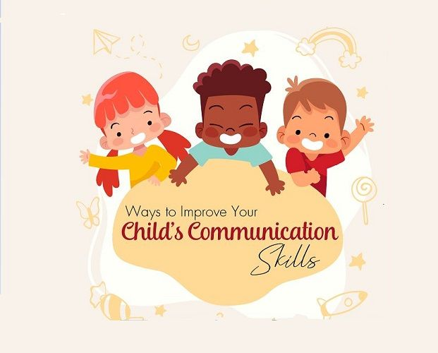 Ways To Improve Your Child's Communication Skills