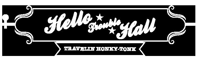 Hello Trouble Hall
