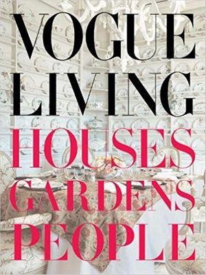 VOGUE LIVING HOUSES GARDENS PEOPLE.jpg