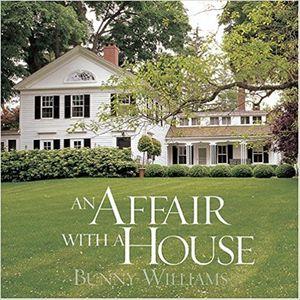 BUNNY WILLIAMS AN AFFAIR WITH A HOUSE.jpg