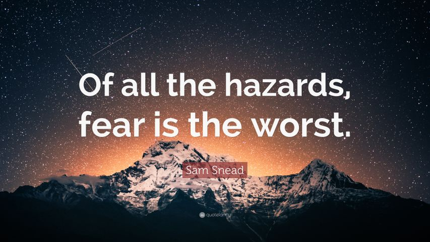 Sam-Snead-Quote-Of-all-the-hazards-fear-is-the-worst.jpg